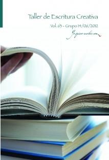 """Taller de Escritura Creativa Vol. 63 - Grupo 14/06/2012. """"YoQuieroEscribir.com"""""""