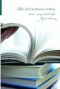 """Taller de Escritura Creativa Vol. 64 - Grupo 28/06/2012. """"YoQuieroEscribir.com"""""""