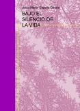 BAJO EL SILENCIO DE LA VIDA