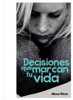 Decisiones que marcan tu vida