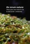 De rerum natura. Hitos para otra historia de la educación ambiental