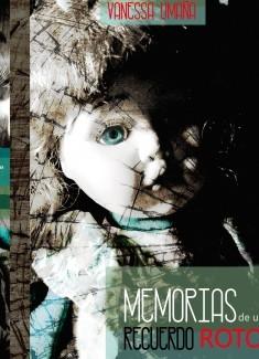 Memorias de un recuerdo roto