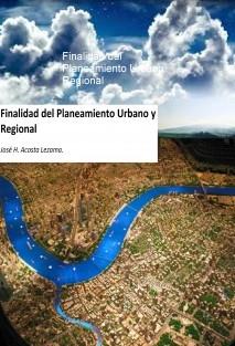Finalidad del Planeamiento Urbano Regional