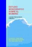 ESTUDIO MONOGRAFICO SOBRE EL MOBBING ( ACOSO PSICOLÓGICO LABORAL)