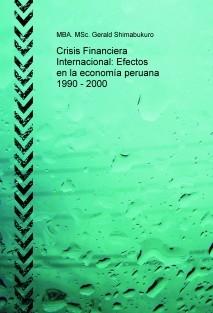 Crisis Financiera Internacional: Efectos en la economía peruana 1990 - 2000