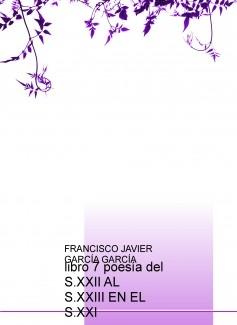 """libro 7 poesía del S.XXII AL S.XXIII EN EL S.XXI 1º DE """"POESÍA INCOMPLETA"""" LEDORIA 2013"""