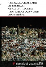 The Axiological Crisis at the Heart of All of the Crises That Afflict Our World How to handle It