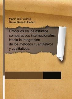 Enfoques en los estudios comparativos internacionales.  Hacia la integración de los métodos cuantitativos y cualitativos