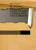 DE INTERNET ESPIRITUS Y DIOSES JUGANDO Y ESPECULANDO CON ESCENARIOS