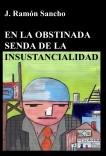 EN LA OBSTINADA SENDA DE LA INSUSTANCIALIDAD