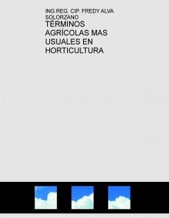 TÉRMINOS AGRÍCOLAS MAS USUALES EN HORTICULTURA