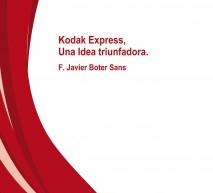 Kodak Express, Una Idea triunfadora.