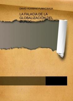 LA FALACIA DE LA GLOBALIZACIÓN DEL MUNDO