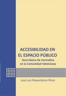Accesibilidad en el espacio público. Guía básica de normativa en la Comunidad Valenciana