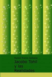 Jacobo Tohil y las Realidades