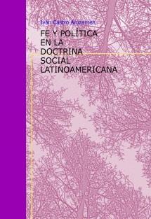 FE Y POLÍTICA EN LA DOCTRINA SOCIAL LATINOAMERICANA