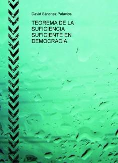 TEOREMA DE LA SUFICIENCIA SUFICIENTE EN DEMOCRACIA.