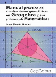 Manual práctico de construcciones geométricas en Geogebra para profesores de Matemáticas