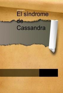 El síndrome de Cassandra