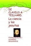 DE CLAVIUS A TEILHARD. La ciencia y los jesuitas