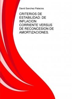 CRITERIOS DE ESTABILIDAD: DE INFLACION CORRIENTE VERSUS DE RECONCESION DE AMORTIZACIONES.