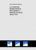 LA FUNCION MONETARISTA ESTUDIADA Y RESUELTA EN EL SIGLO XXI.