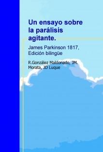 Un ensayo sobre la parálisis agitante. James Parkinson 1817, Edición bilingüe