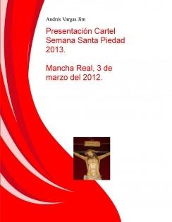 Presentación Cartel Semana Santa Piedad 2013