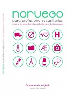 """""""Noruego para Profesionales Sanitarios. Manual de Supervivencia en el Sistema Sanitario Noruego"""""""