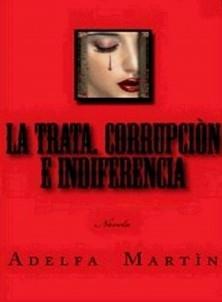 La TRATA. Corrupción e indiferencia