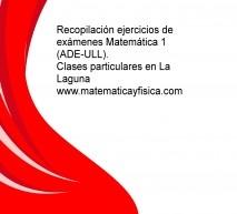 Recopilación ejercicios de exámenes Matemática 1 (ADE-ULL)