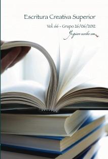 "Taller de Escritura Creativa Superior Vol. 66 - Grupo 26/06/2012. ""YoQuieroEscribir.com"""