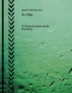 EL PIBe – El Producto Interior Bruto Ecológico