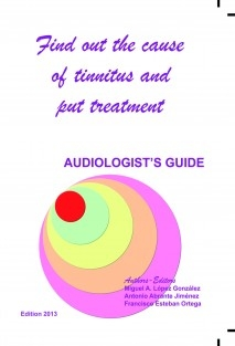 Find out the cause of tinnitus. AUDIOLOGIST'S GUIDE