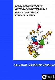 Unidades didácticas y actividades innovadoras para el maestro de Educación Física