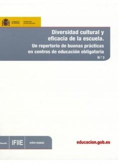 Diversidad cultural y eficacia de la escuela y eficacia de la escuela. Un repertorio de buenas prácticas en centros de educación obligatoria