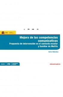 Mejora de las competencias comunicativas. Propuesta de intervención en el contexto escolar y familiar de Melilla