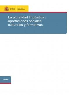 La pluralidad lingüistica : aportaciones sociales, culturales y formativas