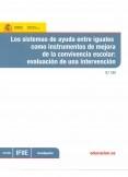 Los sistemas de ayuda entre iguales como instrumento de mejora de la convivencia escolar : evaluación de una intervención