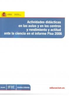 Actividades didáctica en las aulas y en los centros de rendimientos y actitud ante la ciencia en el informe Pisa 2006