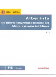 Alberinto : juego de enigmas, acción y aventuras en ocho episodios sobre la historia y el patrimonio en Alcalá de Guadaíra