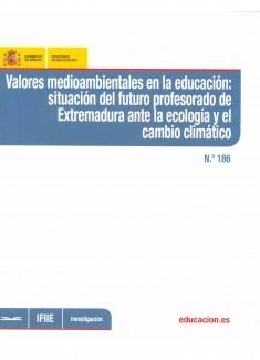 Valores medioambientales en la educación : situación del futuro profesorado de Extremadura ante la ecología y el cambio climático
