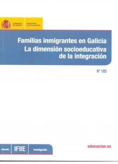 Familias inmigrantes en Galicia : la dimentsión socioeducativa de la integración