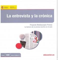 La entrevista y la crónica : Proyectos Mediascopio Prensa : la lectura de la prensa escrita en el aula
