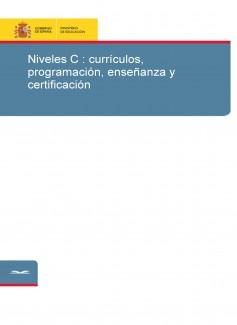 Niveles C : currículos, programación, enseñanza y certificación