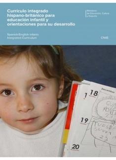 Currículo integrado hispano-británico para educación infantil y orientaciones para su desarrollo = Spanish-English infante integrated curriculum