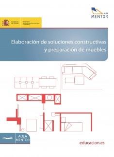 Elaboración de soluciones constructivas y preparación de muebles