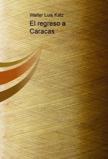 El regreso a Caracas