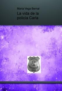 La vida de la policía Carla