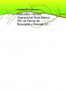 Instructivo Técnico Operacional Nivel Básico RIC de Perros de Busuqeda y Rescate EC